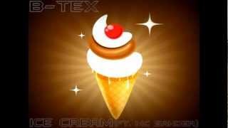 B-Tex - Ice Cream (Ft. Mc Sander)