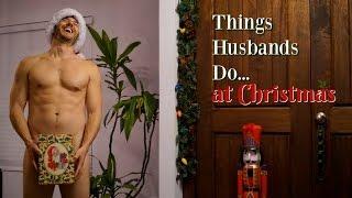 Things Husbands Do At Christmas