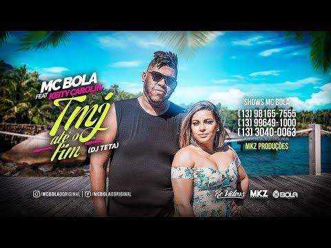 MC Bola feat Keity Carolin - Tmj Até o Fim - DJ Teta - (MKZ Produções)