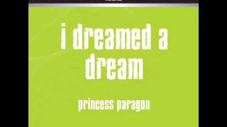I DREAMED A DREAM - PRINCESS PARAGON