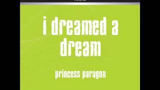 I DREAMED A DREAM - PRINCESS PARAGON