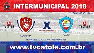 TV Catolé - Itapetinga x Itambé(Intermunicipal - 2018)