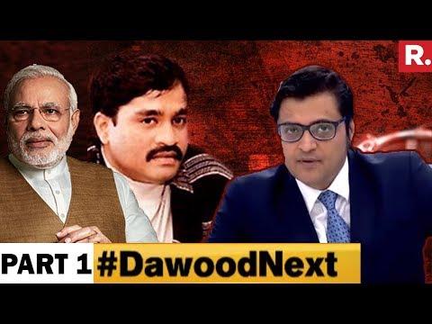 Modi Government Cornering Dawood Ibrahim? | PART 1 | The Debate With Arnab Goswami