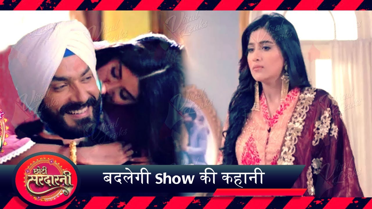 Choti Sardarni | Simran और Manav की Entry से होगा Show एक नए Track की शुरुवात |