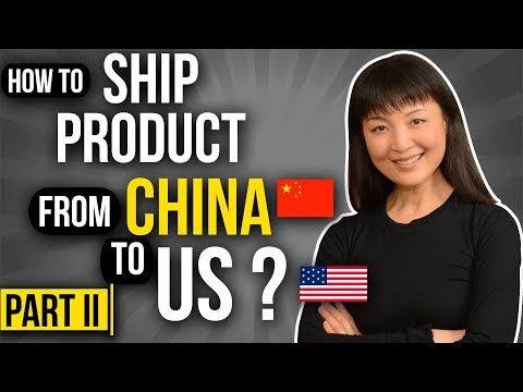 ⛴ Part II- COMPLETE Step By Step Tutorial | HOW TO IMPORT & SHIP FROM CHINA