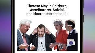 May in Salzburg, Salvini vs. Asselborn, and Macron merchandise (Tweets of the Week S2 E3)