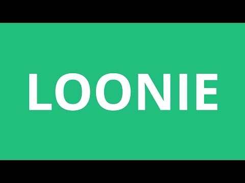 How To Pronounce Loonie - Pronunciation Academy