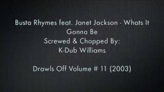 BustaRhymes feat. Janet Jackson - Whats It Gonna Be Screwed & Chopped