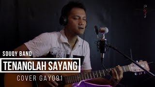 Download TENANGLAH SAYANG - SOUQY ( COVER GAYO91 ) AKUSTIK VERSION