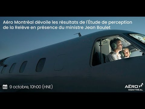 Aéro Montréal dévoile les résultats de l'Étude de perception de la Relève