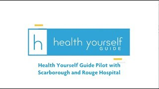 Health Yourself Guide Project with Scarborough and Rouge Hospital