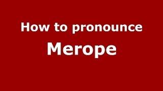 How to pronounce Merope (Greek/Greece) - PronounceNames.com