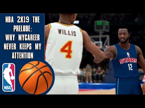 NBA 2K19 The Prelude - Why MyCareer Never Keeps My Attention