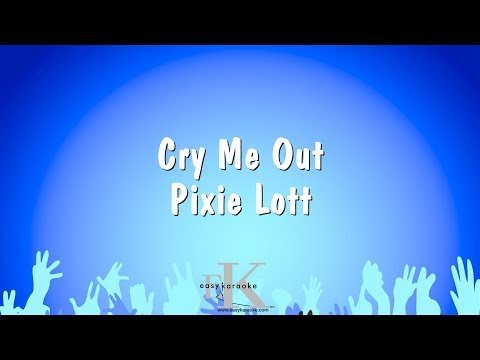 Cry Me Out - Pixie Lott (Karaoke Version)