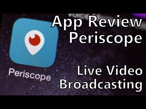 App Review: Broadcast Live Video with Periscope