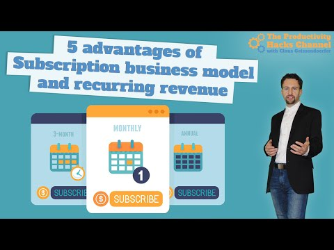 5 Advantages of a Subscription Business Model and Recurring Revenue