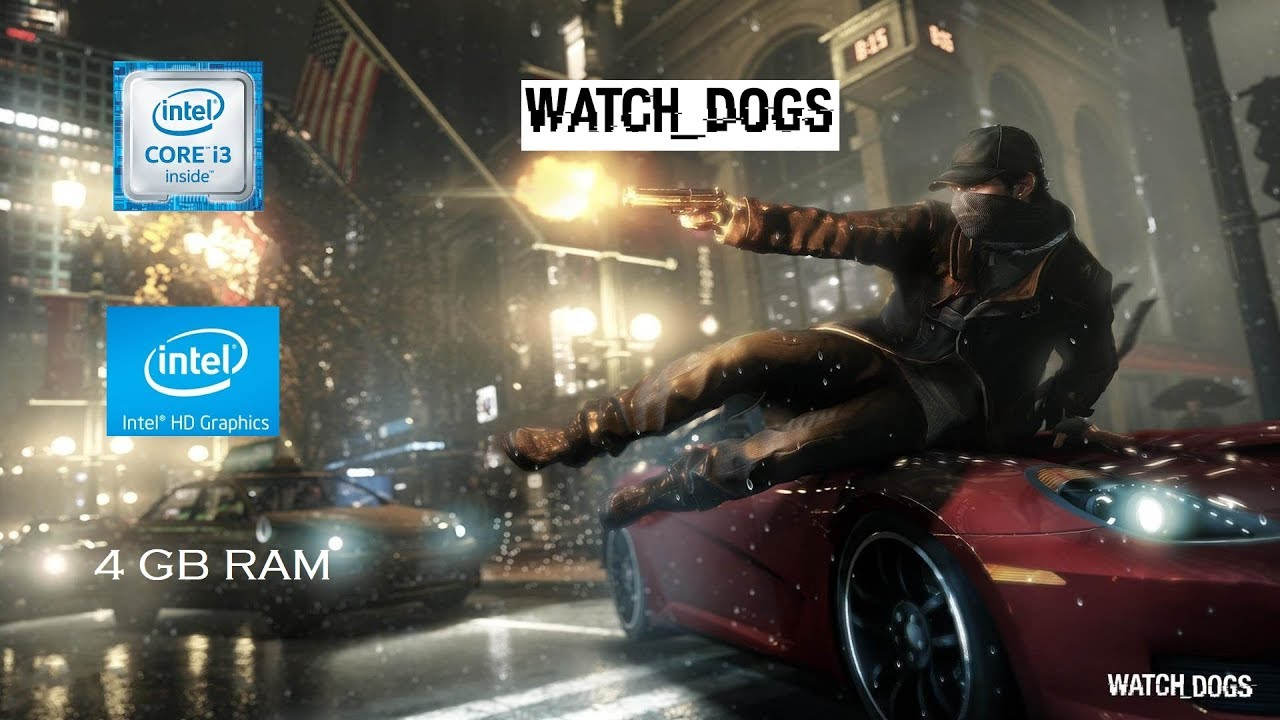 Watch Dogs | Low End PC Gameplay | Intel HD Graphics 4000 | 4GB RAM