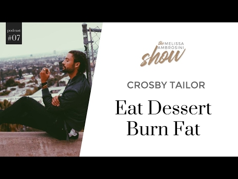 7: Crosby Tailor On Eat Dessert Burn Fat With Melissa Ambrosini