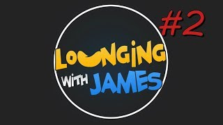 Lounging with James - Episode #2 | The Saturday Incident