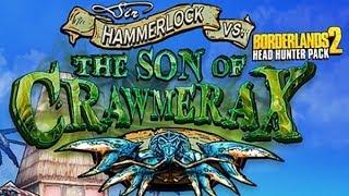 Borderlands 2 Sir Hammerlock VS the Son Of Crawmerax DLC Headhunter Pack 5 Lets Play