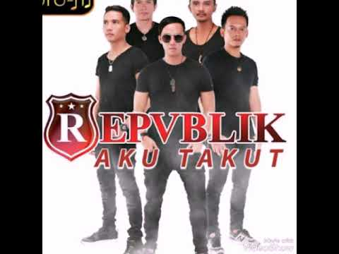 Repvblik - Aku Takut (House On The Mix)