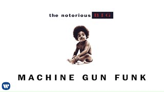 The Notorious B.I.G. - Machine Gun Funk ( Audio)