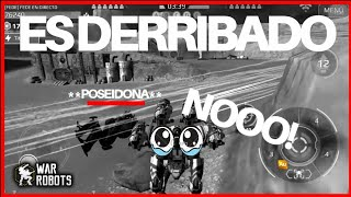🤕WAR ROBOTS DERRIBAN A **POSEIDON**