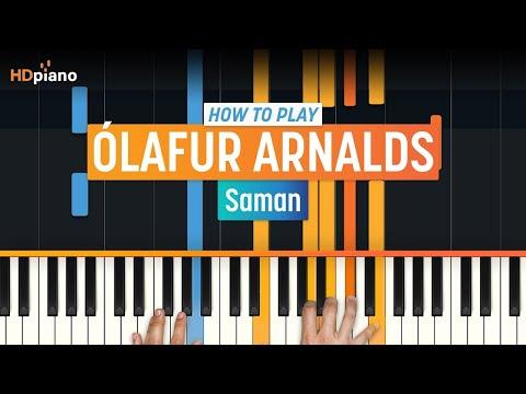 "How To Play ""Saman"" by Ólafur Arnalds | HDpiano (Part 1) Piano Tutorial"