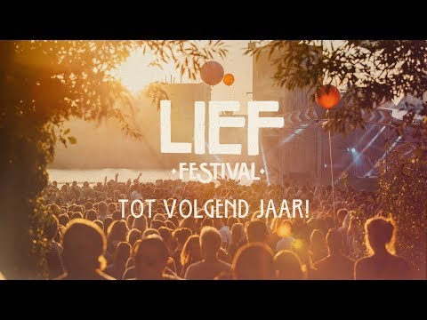 Lief Festival 2017 - Official Aftermovie