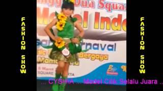 CYSHIA MODEL CILIK Selalu Juara Fashion Show