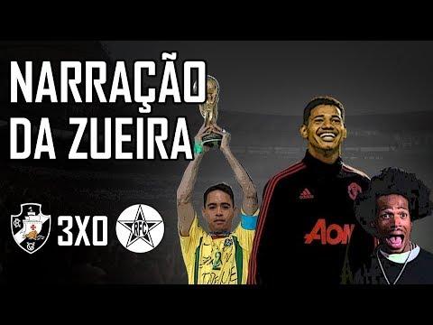 VASCO 3X0 RESENDE   NARRAÇÃO DA ZUEIRA CARIOCA 2019