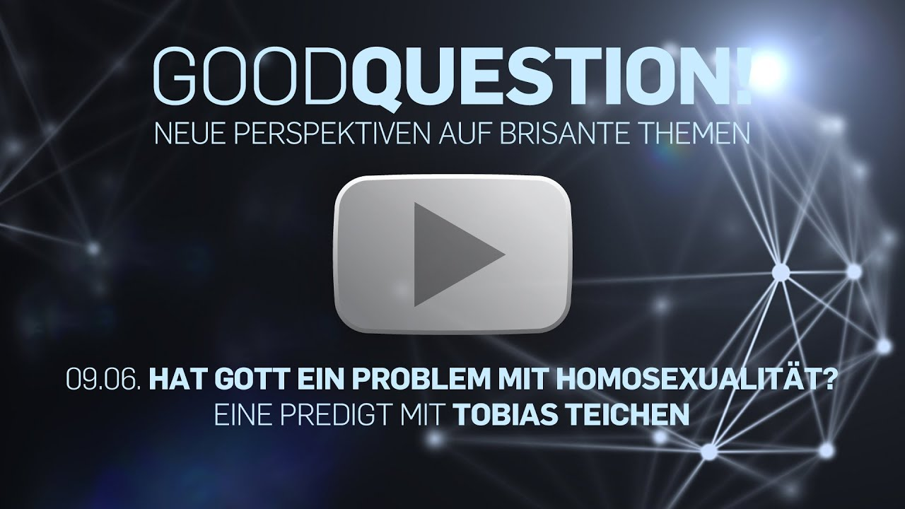 Hat Gott ein Problem mit Homosexualität? (ICF München Videopodcast)