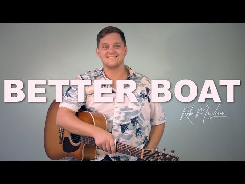 Better Boat - Kenny Chesney (Rob MacLean Cover)