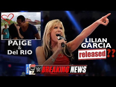 WWE Breaking NEWS: Lilian Garcia RELEASED? + PAIGE & Alberto Del Rio DATING Confirmed (PICS Shown)
