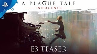 A Plague Tale: Innocence - PS4 Teaser | E3 2017