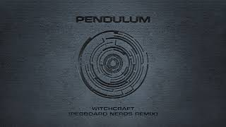 Pendulum - Witchcraft (Pegboard Nerds Remix)