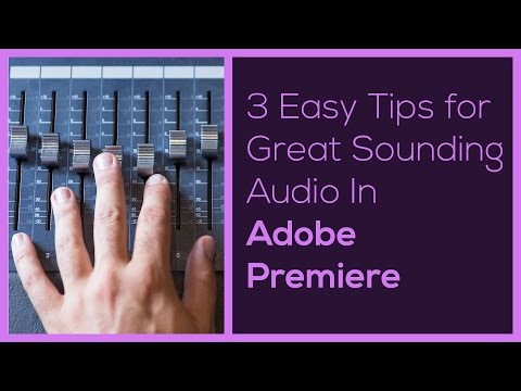 Mixing and Mastering Audio for Video In Adobe Premiere