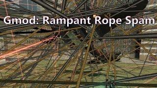 Gmod: Rampant Rope Spam