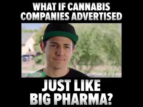 What it would look like if Cannabis companies advertises lik