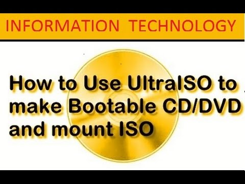 How To Use UltraISO to make Bootable CD/DVD and mount ISO