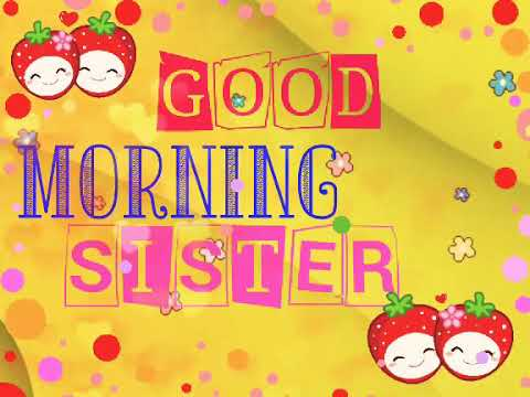 Good Morning Sister Video Youtube