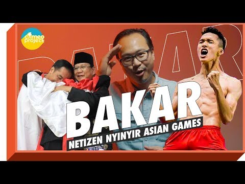 BAKAR : ASIAN GAMES TERNYINYIR VERSI NETIZEN 2018