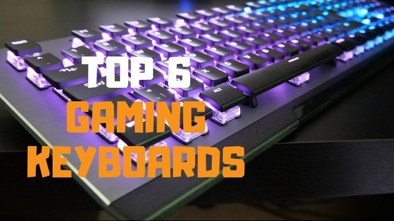 Best Gaming Keyboard in 2019 - Top 6 Gaming Keyboards Review