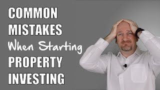 Property Investing Mistakes - When Considering Or Starting | Real Estate Investment Education