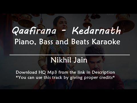 Qaafirana - Kedarnath   Karaoke With Lyrics   Piano Beats And Bass