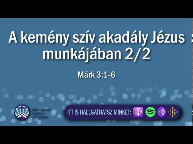 2020. 10. 11. délután, Márk 3:1-6, A kemény szív akadály Jézus munkájában 2/2