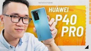 Đánh giá nhanh Huawei P40 Pro: Camera khủng nhất thế giới?