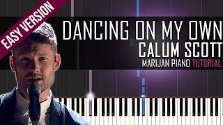 How To Play: Calum Scott - Dancing On My Own | Piano Tutorial EASY