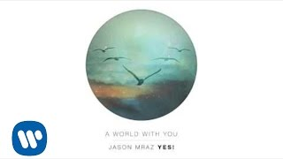 Jason Mraz - A World With You (Official Audio)