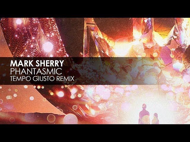 Mark Sherry - Phantasmic (Tempo Giusto Remix)